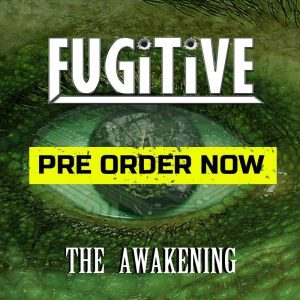 Fugitive - The Awakening Album - pre-order